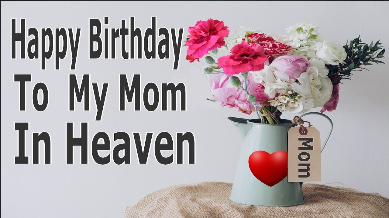 Happy Birthday To My Mom In Heaven Youtube