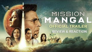 Mission Mangal | Official Trailer Review, Akshay, Vidya, Sonakshi, Taapsee, Jagan Shakti, 15 Aug