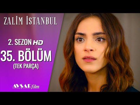 Zalim İstanbul 35. Bölüm (Tek Parça) HD