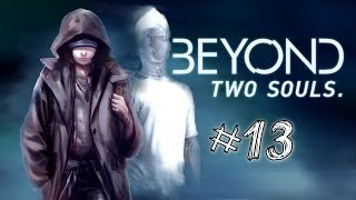Beyond: Two Souls Walkthrough | #13 | Fighting For a Lost Cause
