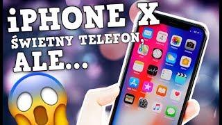 iPHONE X - ŚWIETNY TELEFON, ALE...  (RECENZJA)