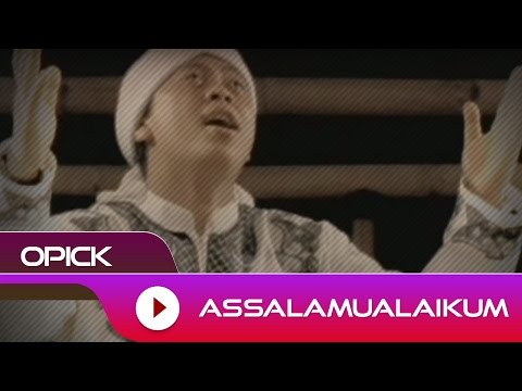 Opick Assalamualaikum Official Video