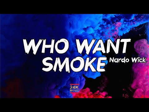 Nardo Wick – Who Want Smoke (Lyrics)    What the f*ck is that? That's how I step on n*ggas