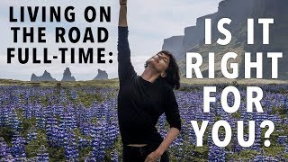 Living On The Road Full Time: How I Became A Digital Nomad and Is It Right For You?