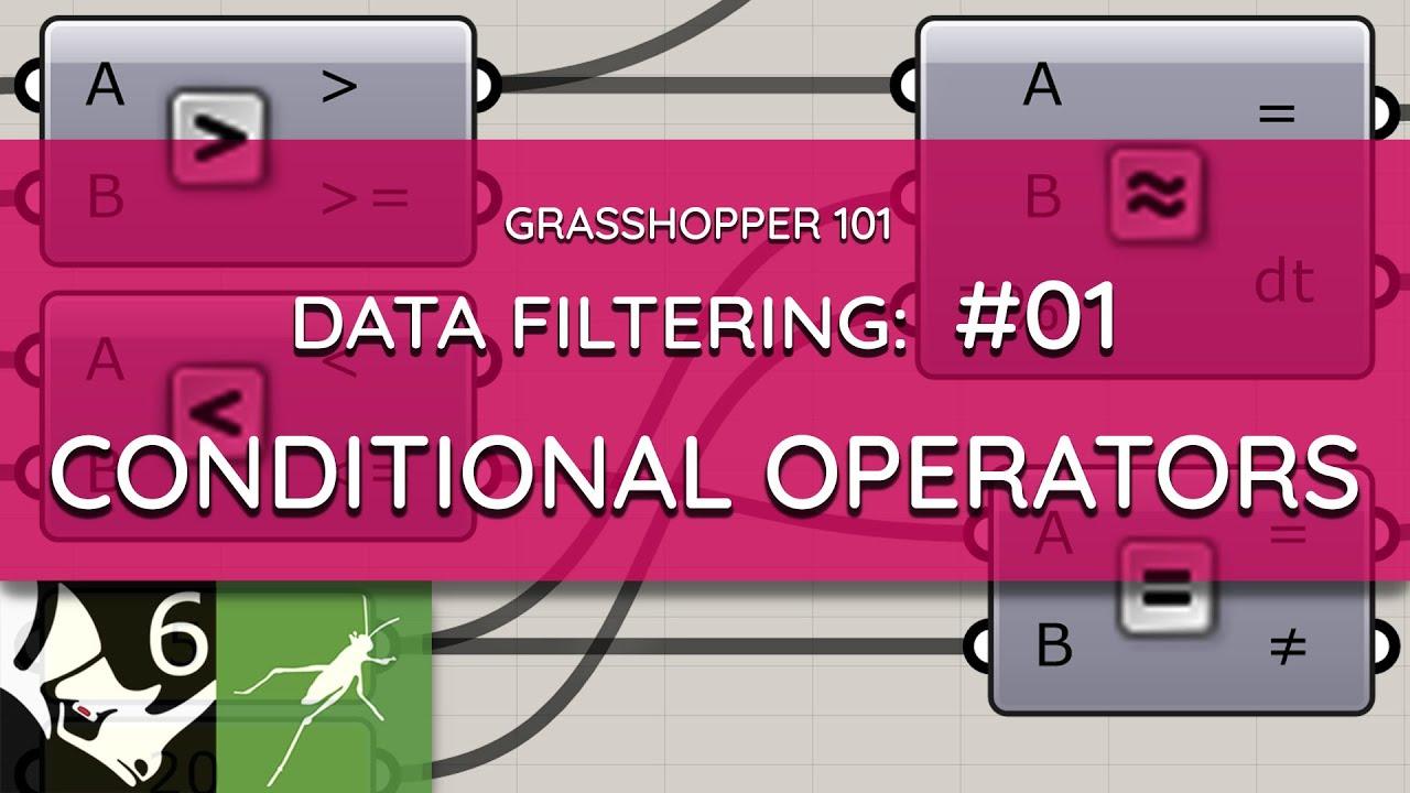 Grasshopper 101: Data Filtering   #01 Conditional Operators