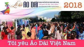 Lễ hội áo dài Tp Hồ Chí Minh 2018 - Tôi yêu Áo Dài Việt Nam | ZaiTri