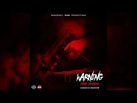 Dre Swade - Warning (Raw) [Prod. By Dancehall Promo] February 2018