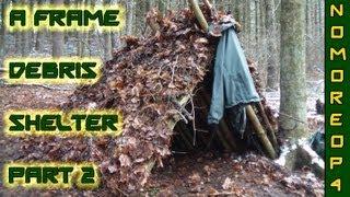 How To Build An A-frame Debris Shelter Pt. 2