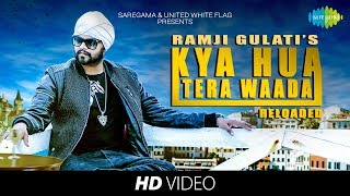 Kya Hua Tera Waada | Reloaded | Ramji Gulati | HD Video