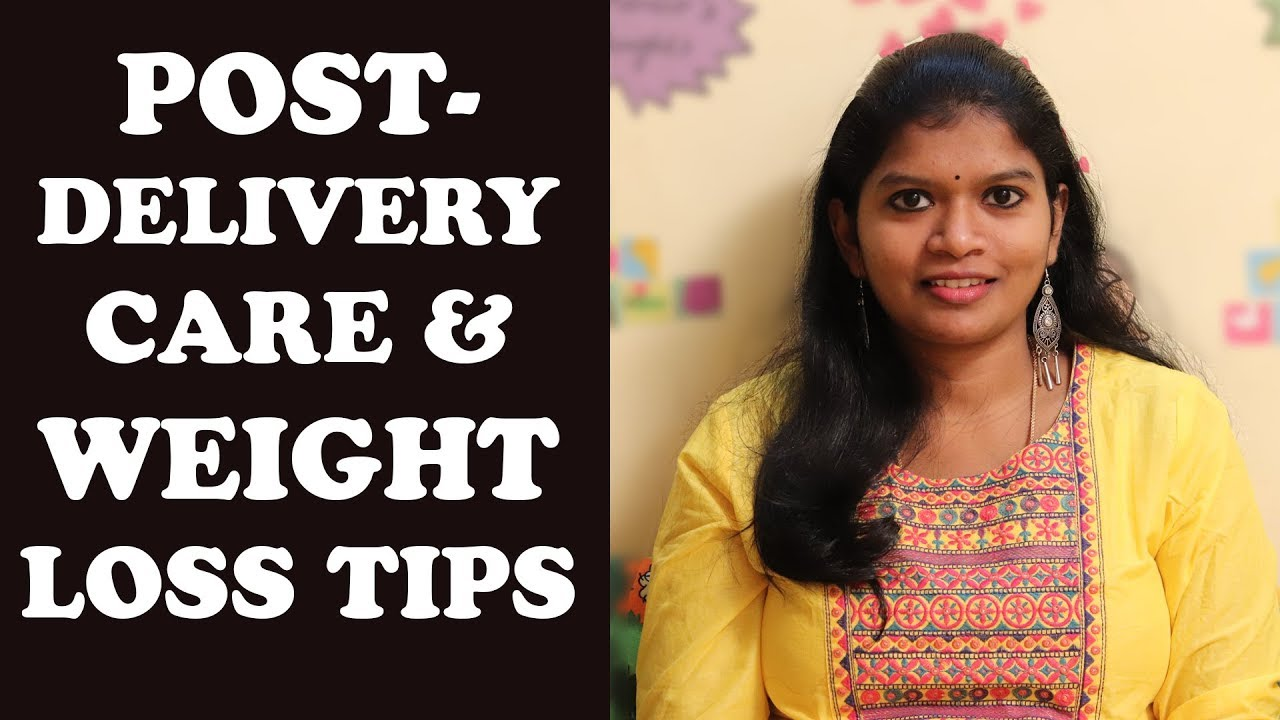 AFTER DELIVERY CARE & WEIGHT LOSS TIPS in tamil |DIET FOOD ...
