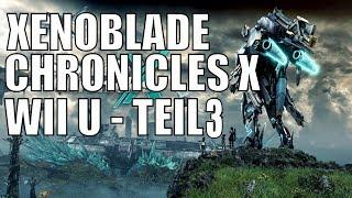 Xenoblade Chronicles X WiiU Deutsch Teil 3