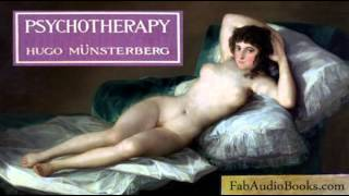 PSYCHOTHERAPY - Psychotherapy by Dr Hugo Munsterberg - Full audiobook - PSYCHOLOGY