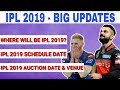 IPL 2019 AUCTION DATE & VENUE | IPL 2019 SCHEDULE & DATE | WHERE WILL BE IPL 2019 IN SA OR UAE