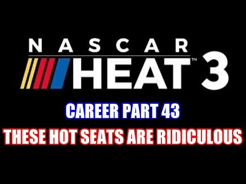 These Hot Seats Are Ridiculous! | NASCAR Heat 3 Career Part 43