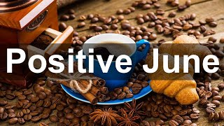 Positive June Jazz - Summer Jazz Guitar and Bossa Nova Music for Good Morning