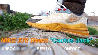Nike Air Max 270 React Cactus Jack UA Unbox Review Onfeet