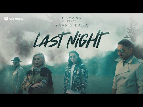 Havana feat. Yaar & Kaiia -  Last Night (Official Video)