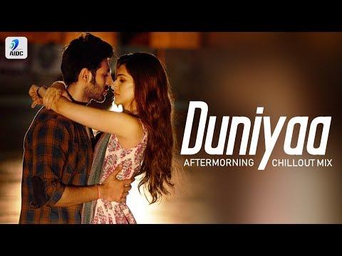 Duniyaa (Chillout Mix) | Aftermorning | Kartik Aaryan | Kriti Sanon | Akhil | Dhvani Bhanushali