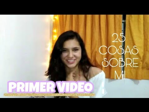 25 COSAS SOBRE MI• PRIMER VIDEO♥Sam Medina