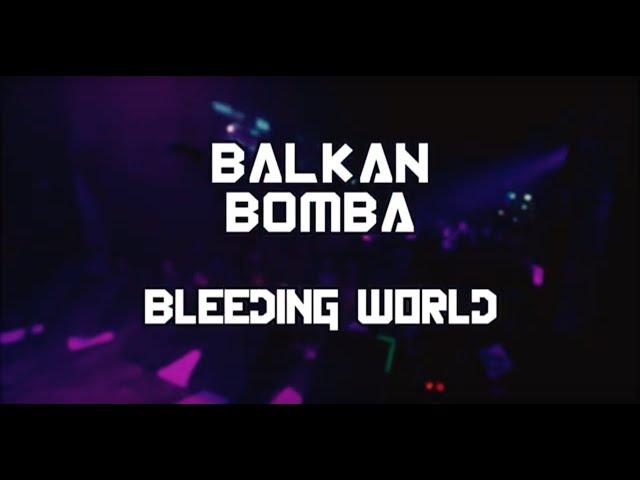 BALKAN BOMBA - Bleeding World \\ Live Videoclip - Sala Caracol