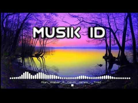 Alan_Walker_ft_Gavin_James_-_Tired (Musik Id)