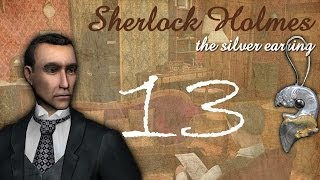 Шерлок Холмс: Загадка серебряной сережки. Второй момент. Часть 13