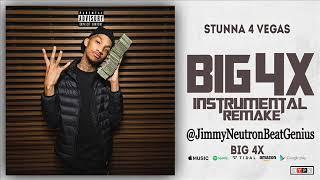 Stunna 4 Vegas - Big 4x Freestyle (BIG 4X) Instrumental Remake @JimmyNeutronBeatGenius