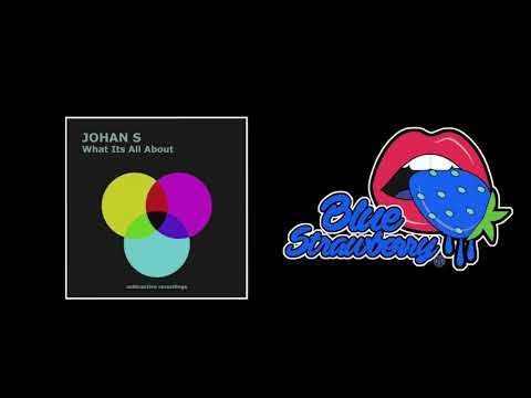 Johan S - What It's All About (Extended Mix)