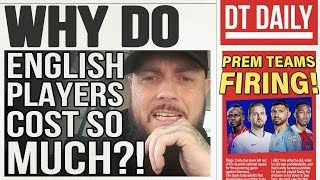 WHY DO ENGLISH PLAYERS COST SO MUCH MONEY? | DT DAILY