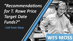 Recommendations For T. Rowe Price Target Date Funds