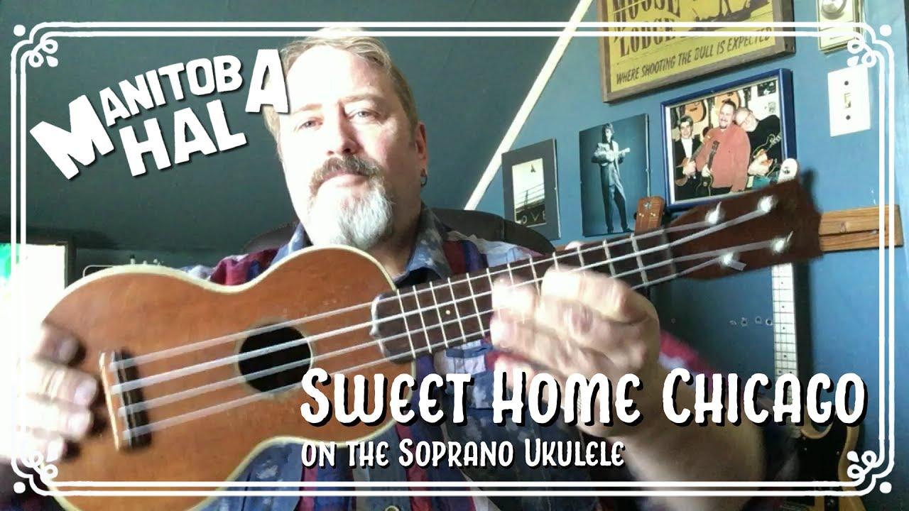 Helpful tips to learn ukulele guitar chords and lyrics, music lyrics,. Sweet Home Chicago For The Soprano Ukulele Youtube