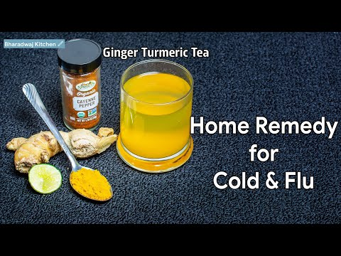Home Made Cold and Flu Remedy   Home Remedies for Cold and Flu   Ginger Turmeric Tea  