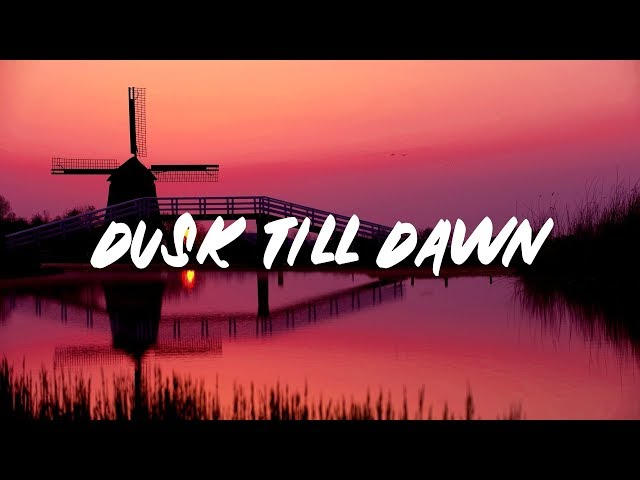 ZAYN - Dusk Till Dawn (Lyrics) ft. Sia