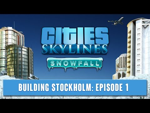 Cities Skylines - Building Stockholm - Episode 1