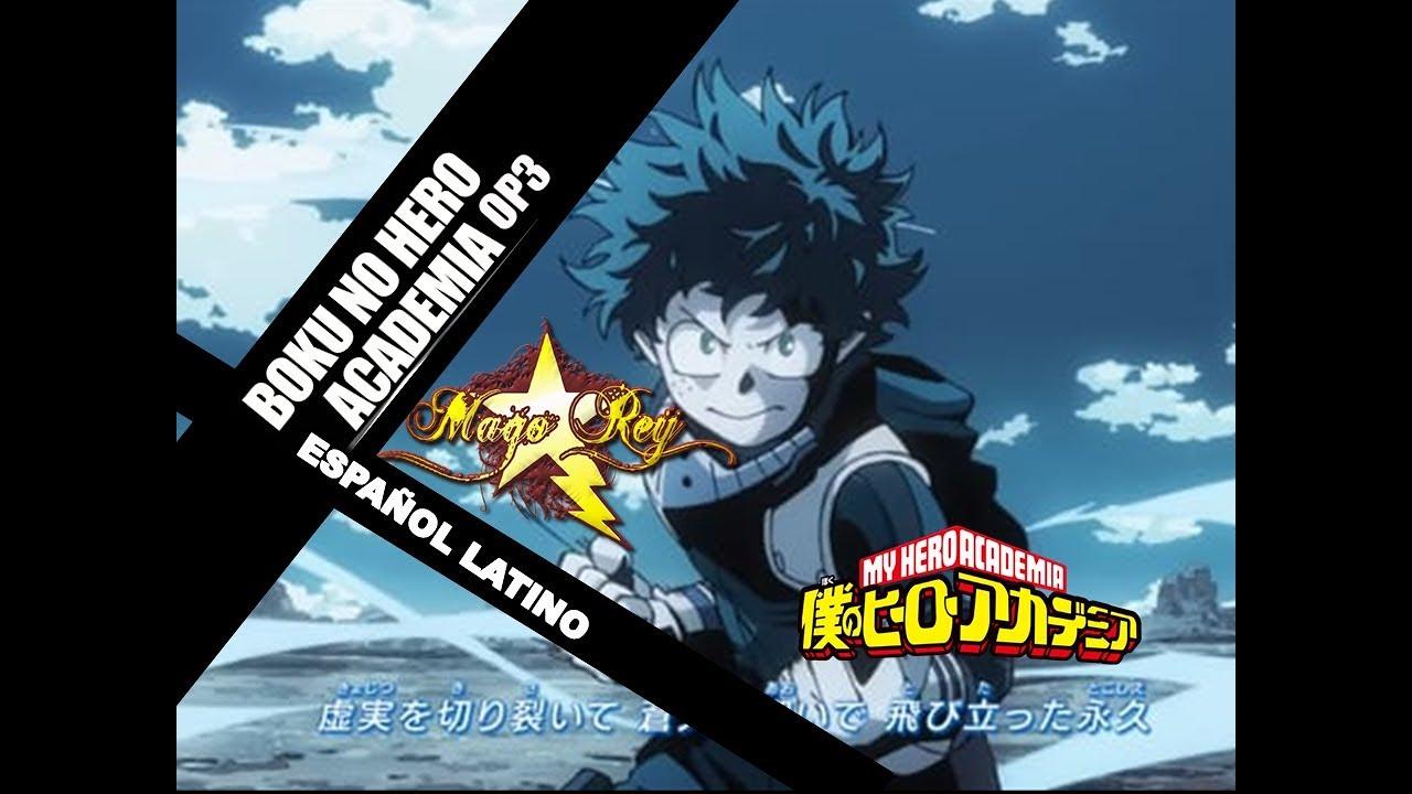 Boku no Hero Academia Opening 3 (Sora ni Utaeba) En Español Latino (MAGO REY)