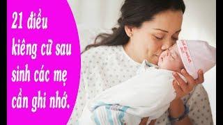 21 điều kiêng cữ sau sinh các mẹ cần ghi nhớ. Cẩm nang bà bầu