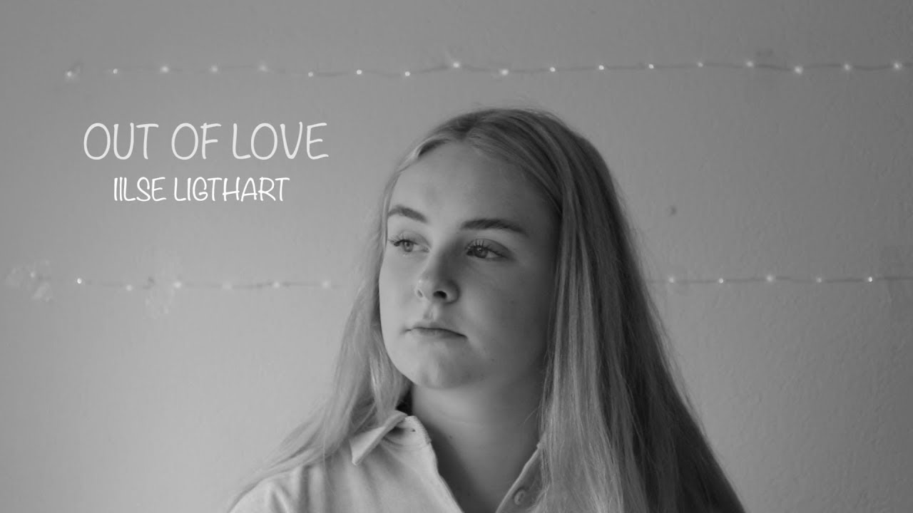 Out Of Love | Alessia Cara cover by  Ilse Ligthart