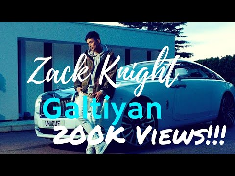 Galtiyan - Zack Knight | Full Song | New Song 2017