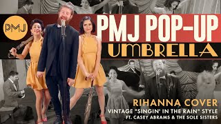 PMJ Pop-Up: Umbrella - Rihanna (Cover) ft. Casey Abrams