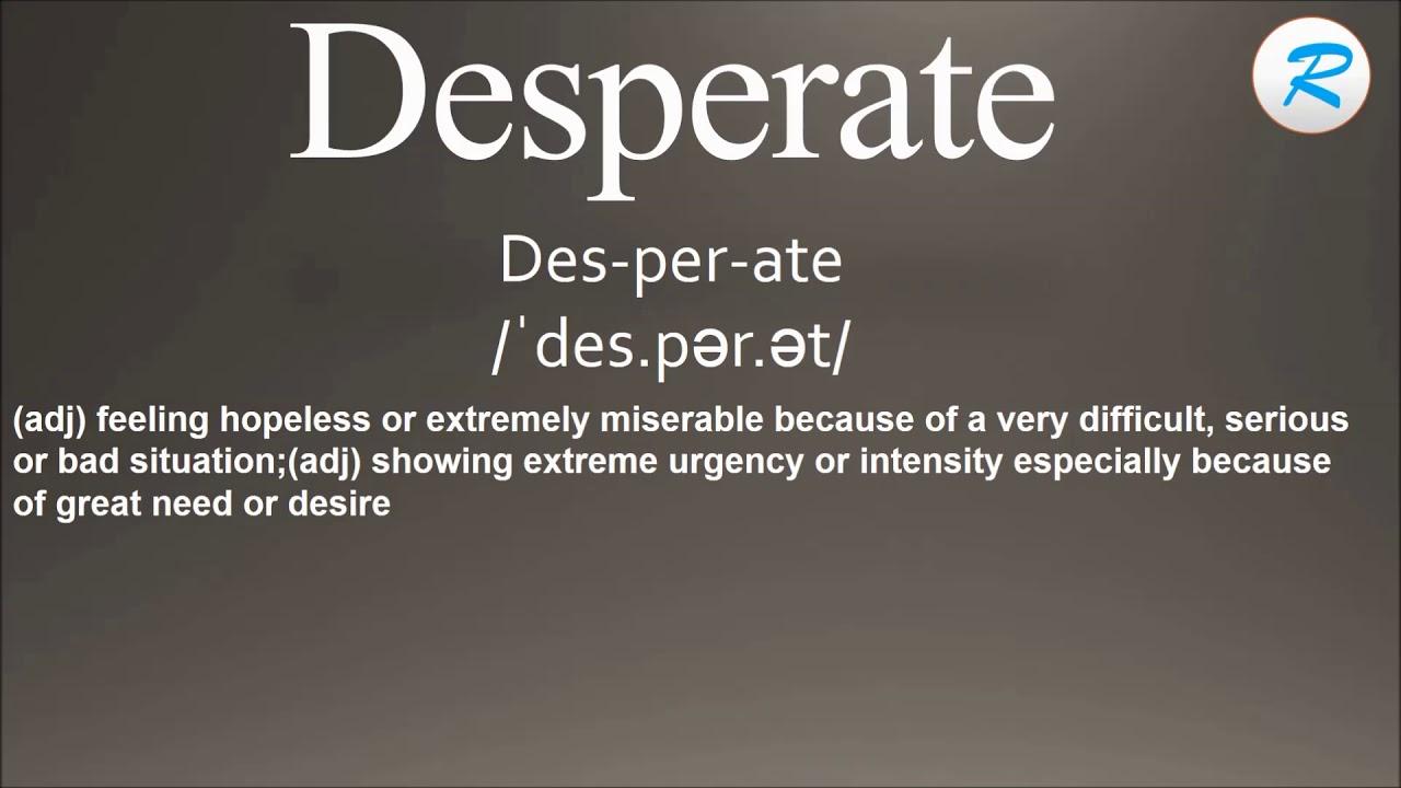 How To Pronounce Desperate   Desperate Pronunciation   Desperate Meaning   Desperate  Definition