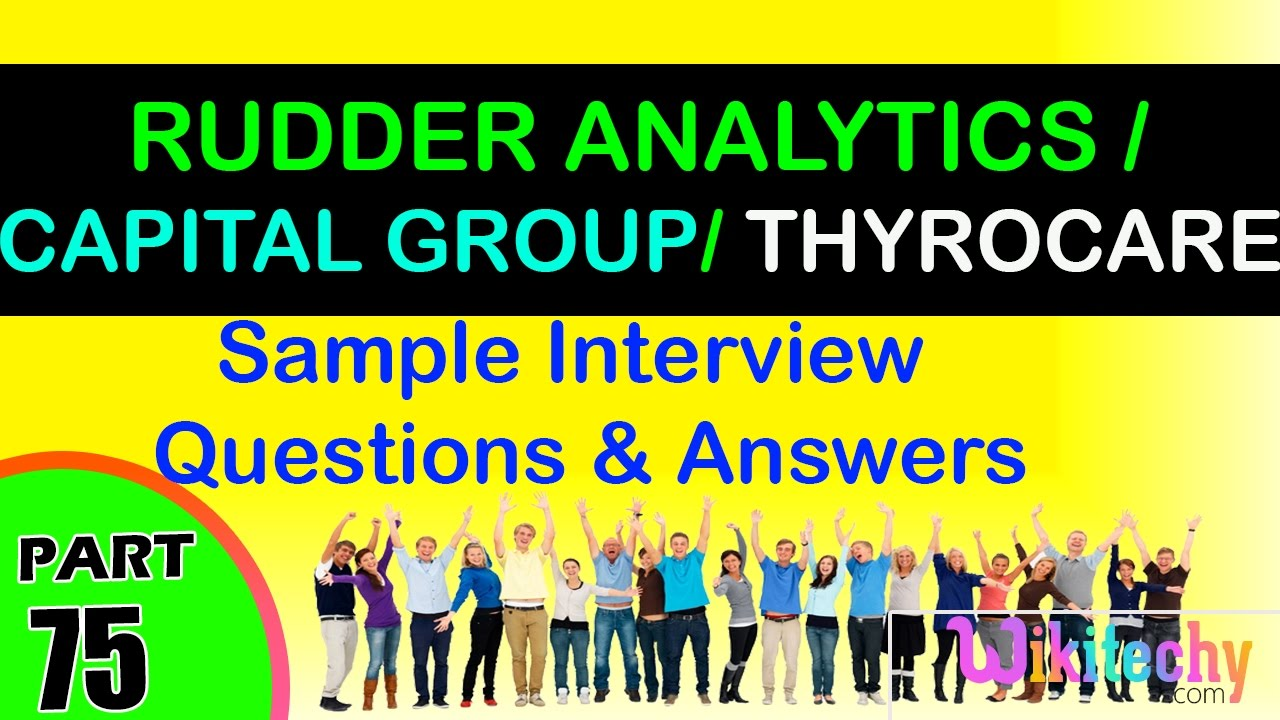 rudder analytics the capital group thyrocare technologies top rudder analytics the capital group thyrocare technologies top most interview questions