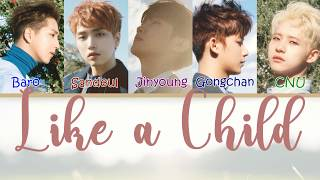B1A4 ( ?????) - Like A Child (????) [LYRICS] MP3