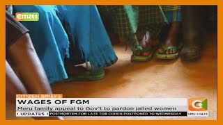 Meru family appeal to Gov't to pardon jailed women found undergoing FGM