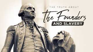 Glenn Beck uncovers the truth about slavery and America's founders