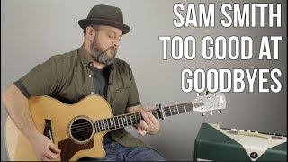 """How to Play Sam Smith """"Too Good at Goodbyes"""" on Guitar (Super Easy)"""