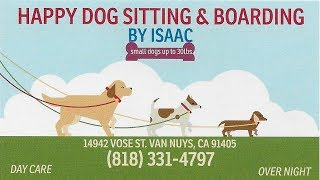 Doggy Day Care Happy Dog Sitting by Isaac 818-331-4797