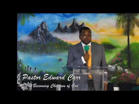 """April 4 2020: Pastor Edward Carr """"Becoming Children Of God"""""""