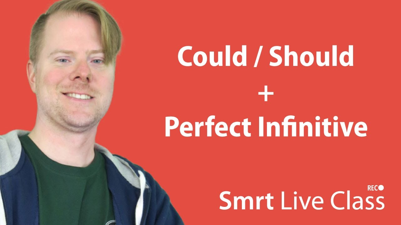 Could/Should + Perfect Infinitive  - Upper-Intermediate English with Neal #15