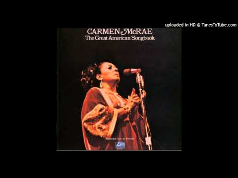 Carmen McRae - Easy Living/Days of Wine and Roses/It's Impossible [The Great American Songbook]