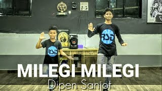 Milegi Milegi Song | STREE | Mika Singh | Dance Choreography By Rahul Sir | Dipen Sanjot |
